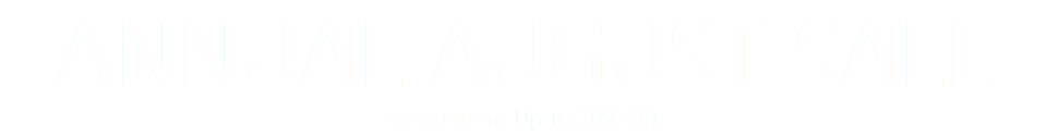 ANNUAL AUGUST SALE Select Items Up To 20% Off